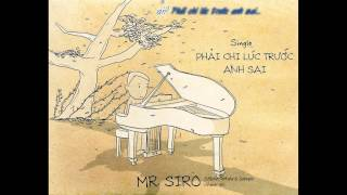 [Lyrics Kara] Phải Chi Lúc Trước Anh Sai - Mr. Siro