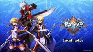 Repeat youtube video BlazBlue: Chrono Phantasma OST - Fatal Judge