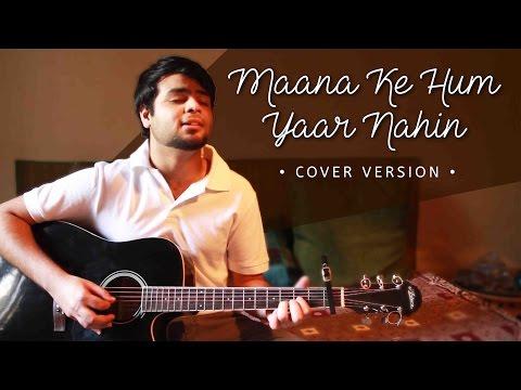 Maana Ke Hum Yaar Nahin - Cover Version||Meri Pyaari Bindu (Parineeti & Sachin-Jigar)