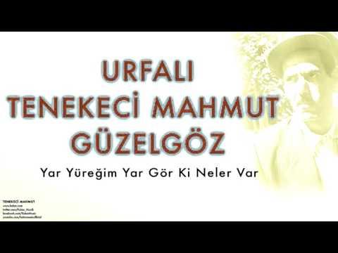 Urfalı Tenekeci Mahmut Güzelgöz -  Yar Yüreğim Yar ... [ Tenekeci Mahmut © 2007 Kalan Müzik ]