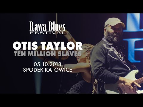 Otis Taylor Band @ Rawa Blues Festival 2013 - Ten Million Slaves