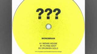 Monobrain indian house