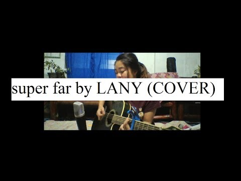 LANY - Super Far (COVER)