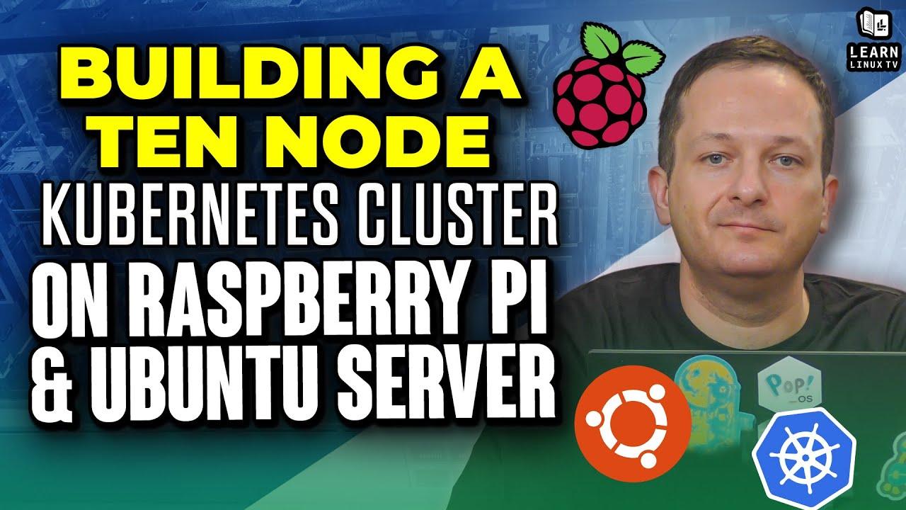 Building a 10-Node Kubernetes Cluster on Raspberry Pi & Ubuntu Server
