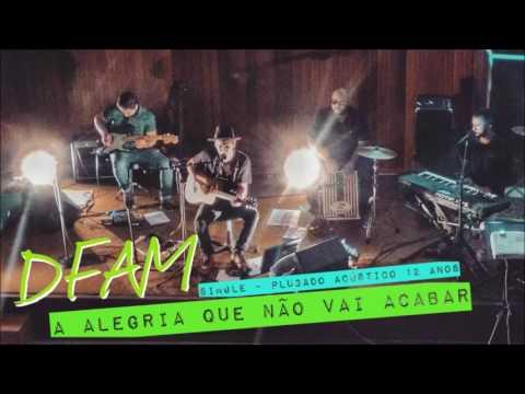 DFAM - A Alegria Que Não Vai Acabar (Single 2017)