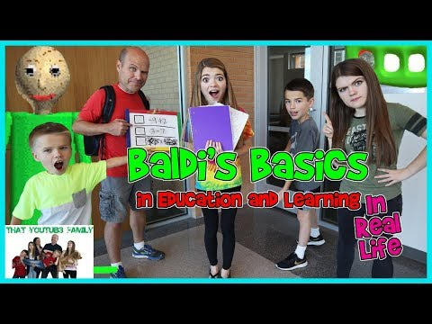 baldi's-basics-in-education-and-learning-in-real-life-(kids-choice)/-that-youtub3-family-|-family