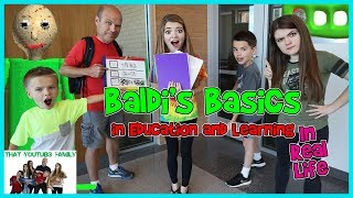Baldi's Basics In Education And Learning IN REAL LIFE (Kids Choice)/ That YouTub3 Family | Family