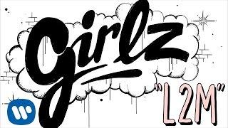 "L2M - ""GIRLZ"" - [Official Lyric Video]"