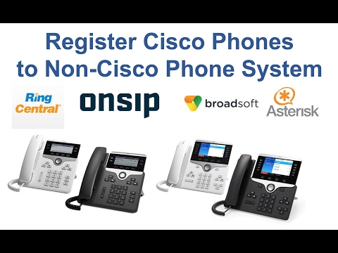 Register Cisco Phones to Non-Cisco Phone System, Third Party