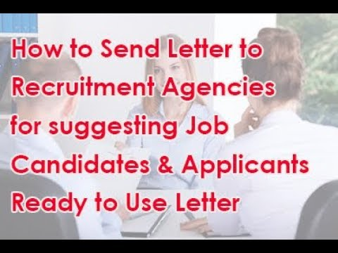 How to send Letter to Recruitment & Staffing Agencies for suggesting Job Applicants/Candidates