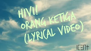 HiVi! - Orang Ke-3 ( Lyrical Video )