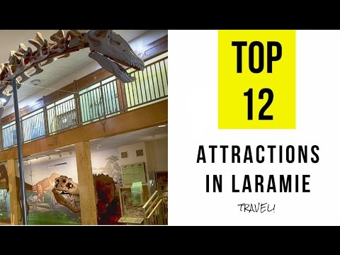 Top 12. Best Tourist Attractions in Laramie - Wyoming