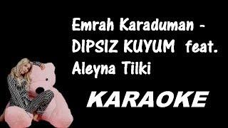 Dipsiz Kuyum KARAOKE | Emrah Karaduman ft. Aleyna Tilki Resimi