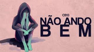CB13 - NÃO ANDO BEM (prod. Ka Clarindo)