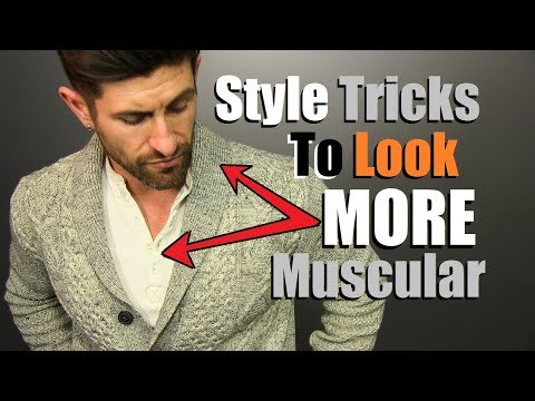 5 Style Tips To Look 10 Pounds MORE Muscular! (Look JACKED In Your Clothes)