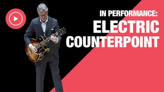 Electric Counterpoint Performance