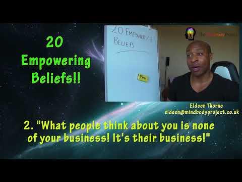 "20 Empowering Beliefs - 2/20 - ""What people think about you is none of your business"""