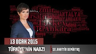 Türkiye'nin Nabzı / 13 Ocak 2015 Salı (Selahattin Demirtaş)