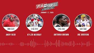 Andy Reid, Kyler Murray, Antonio Brown, Joe Burrow (1.17.20)   SPEAK FOR YOURSELF Audio Podcast