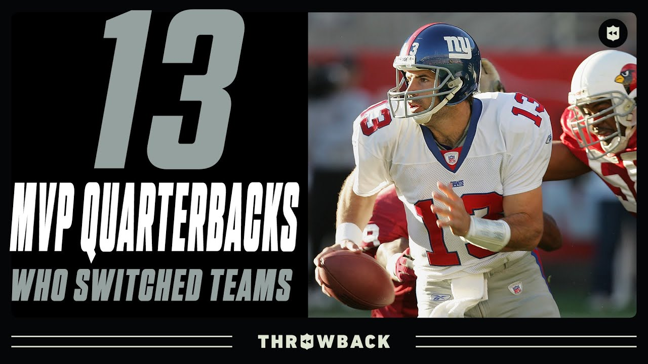 The 13 MVP Quarterbacks Who Changed Teams!