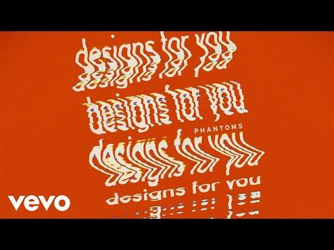 Phantoms - Designs For You (Official Audio)