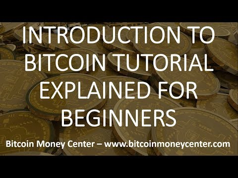 Introduction to Bitcoin tutorial explained for beginners