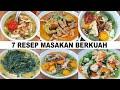 - 7 RESEP MASAKAN BERKUAH ENAK DAN MUDAH | MASAKAN SEHARI-HARI CHECK