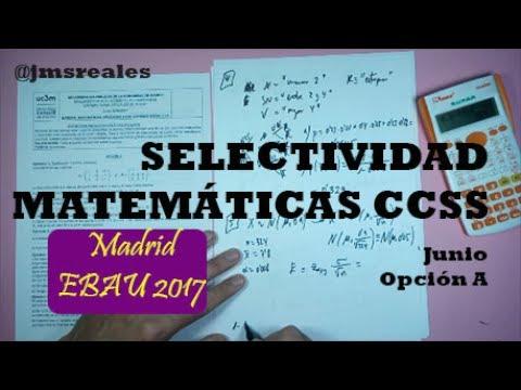 Examen EBAU resuelto. Junio 2017 A. Madrid. Matemáticas CCSS