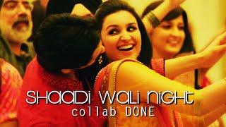 Shaadi Wali Night •• Collab #67