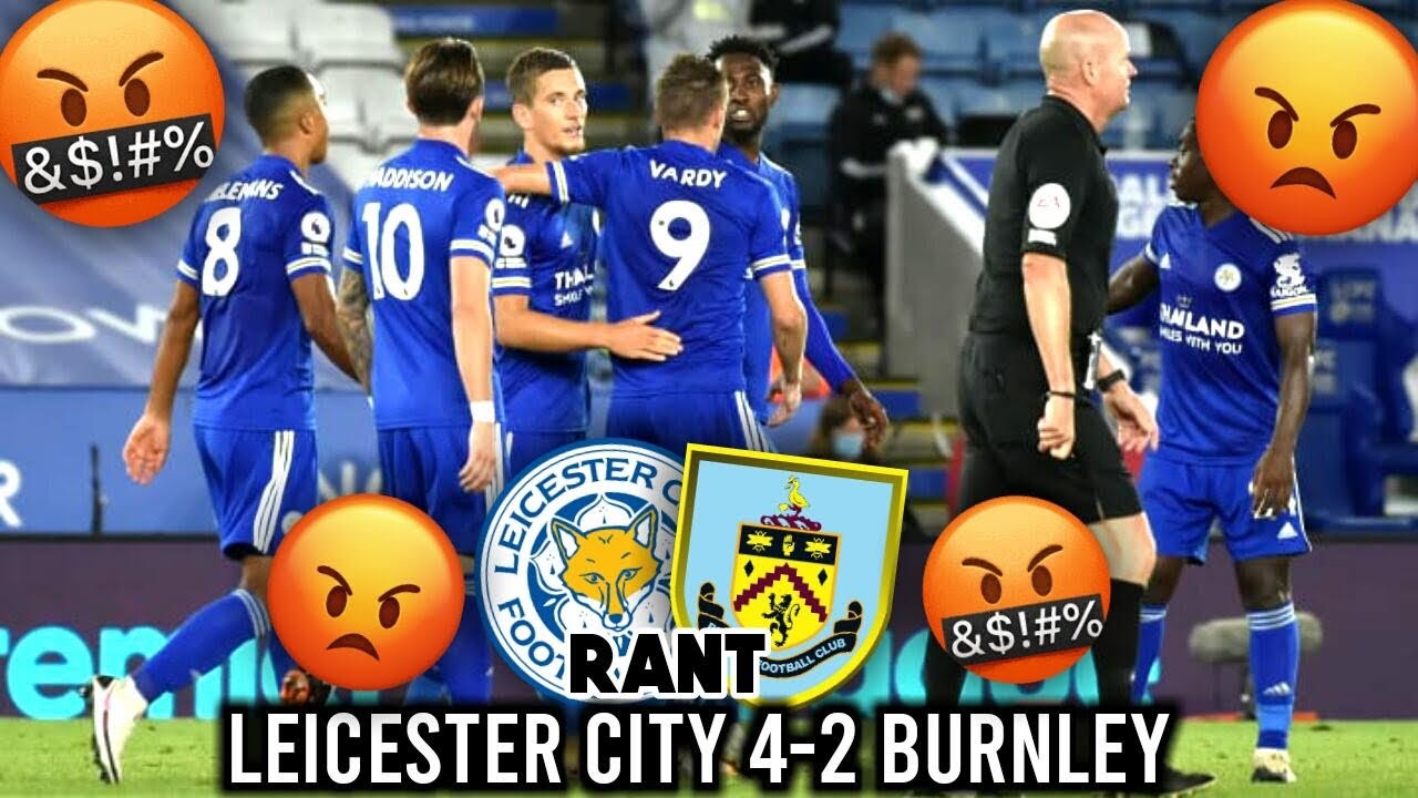 *WHAT ELSE CAN DYCHE DO?! BEYOND A JOKE!* - Leicester City vs Burnley RANT!