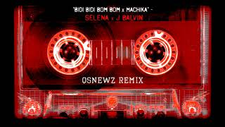"Selena x J Balvin - ""Bidi Bidi Bom Bom"" x ""Machika"" (QsNewz Remix)"