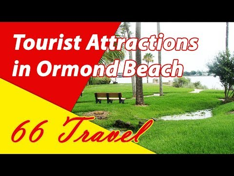 List 13 Tourist Attractions in Ormond Beach | Travel to United States
