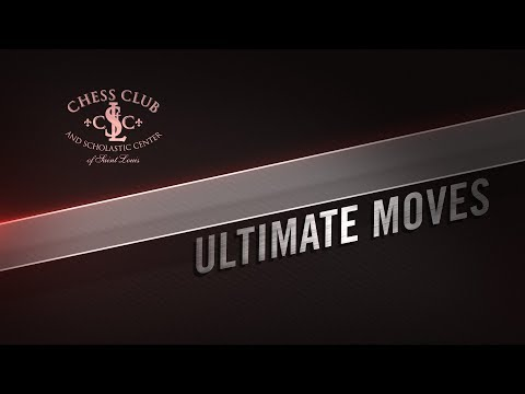 2017 Saint Louis Rapid & Blitz: Ultimate Moves