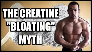 Creatine Bloating & Water Retention: Fact Or Fiction?