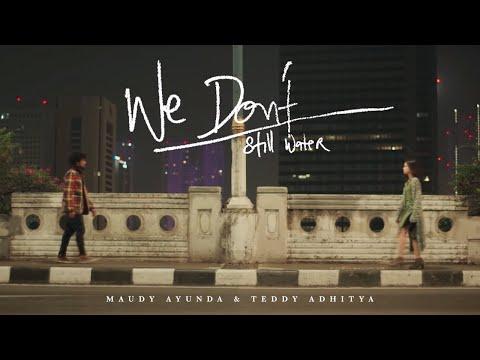 Cover Lagu Maudy Ayunda & Teddy Adhitya - We Don't (Still Water) | Official Video Clip HITSLAGU