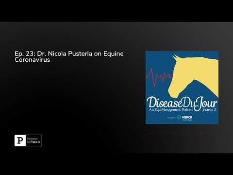 Ep. 23: Dr. Nicola Pusterla On Equine Coronavirus