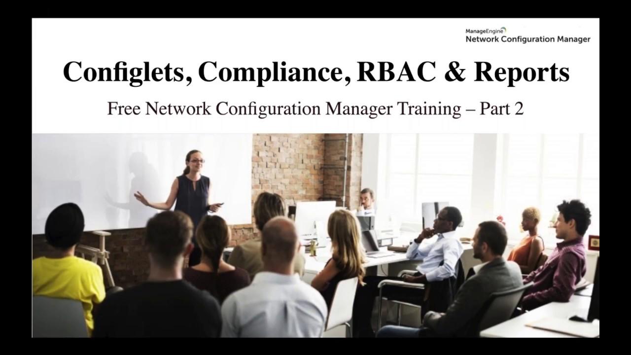 Free NCM training - Config, change & compliance management