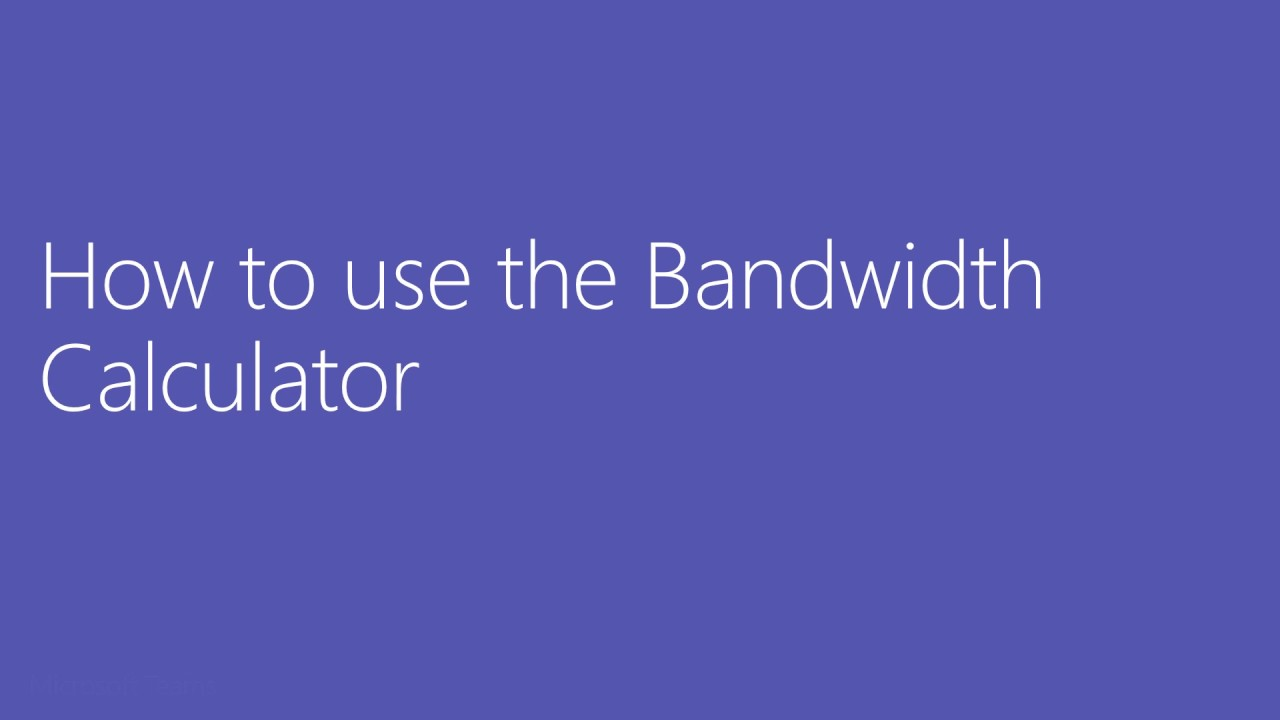 Teams Academy: Bandwidth Calculator
