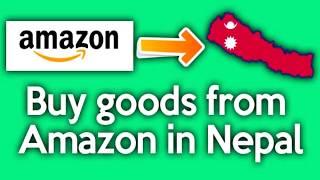 HOW TO BUY GOODS FROM AMAZON IN NEPAL (in Nepali) | Amazon बाट समान नेपाल मा कसरि किन्ने