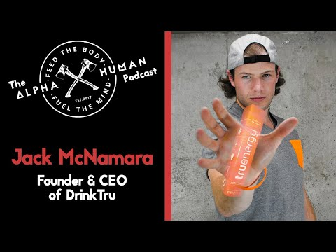 Jack McNamara: The Rocky Balboa of the Energy Drink Industry - The Alpha Human Podcast