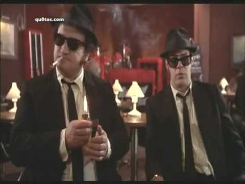 Best Quote from Blues Brothers - Qu0tes.com
