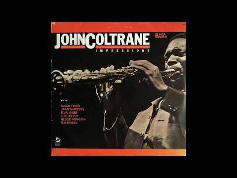 JOHN COLTRANE - Impressions LP 1963 Full Album