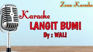 Download KARAOKE LANGIT BUMI (WALI)