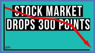 Stock Market Drops Over 300 Points! No New Highs For 6 Months! Time To PANIC and SELL?