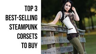 Top 3 Best Selling Steampunk Corsets to Buy - Where To Buy Steampunk Corsets Online?