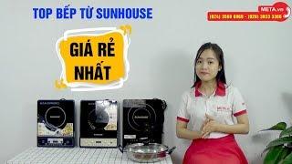 Top bếp từ Sunhouse chính hãng, giá rẻ nhất hiện nay