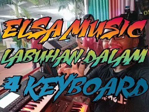 4 KEYBOARD SPECIAL ELSA MUSIC LIVE LABUHAN DALAM