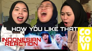[FANGIRL ALAY INDONESIA REACTION] HOW YOU LIKE THAT - BLACKPINK