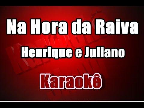 NA HORA DA RAIVA - Henrique e Juliano - Karaokê ( Acústico )
