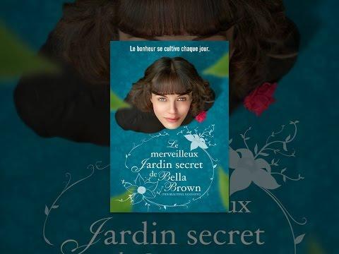Le merveilleux jardin secret de Bella Brown (VOST)